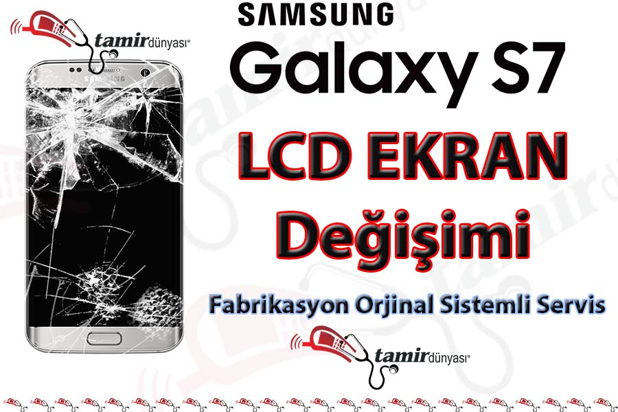 Samsung Galaxy S7 Ekran Değişimi Fiyatı