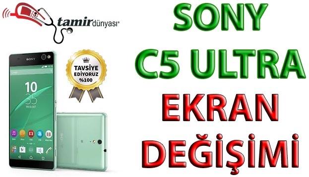Sony Xperia C5 Ultra Ekran değişimi fiyatı