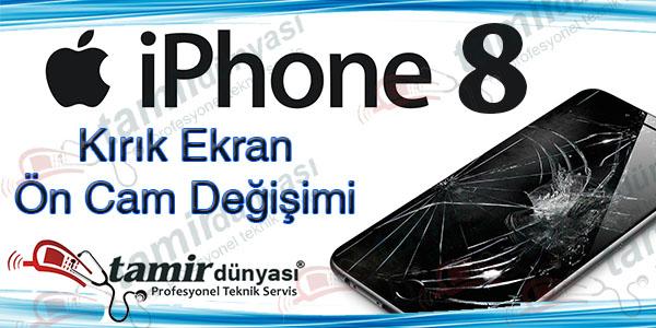 iPhone 8 ön cam değişimi